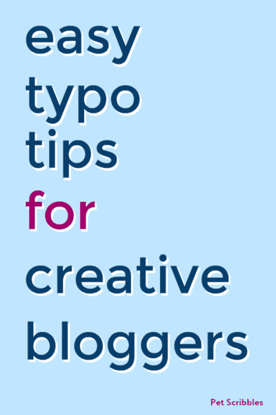 Easy Typo Tips for Creative Bloggers