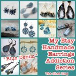 Do You Ear What I Ear? My Handmade Earrings Addiction: Blue Denim!