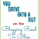 In a blogging rut? Me too. Top tips to get you back on track!