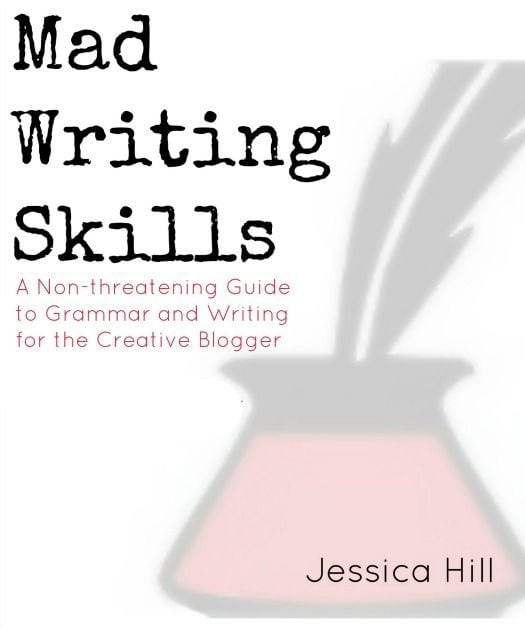 Mad Writing Skills by Jessica Hill