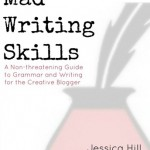 Mad Writing Skills, a Must-Have Guide for Creative Bloggers