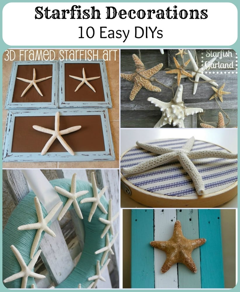 Starfish Decorations 10 Easy Diys For Your Nautical Decor