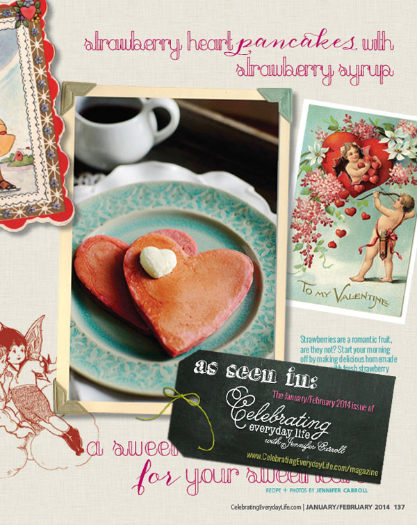 Sweet heart-themed recipes in the January/February edition of Celebrating Everyday Life magazine!