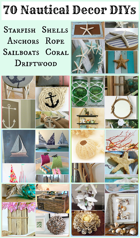 70 Nautical Decor DIYs: The ultimate collection including DIYs for starfish, anchors, sailboats, rope, sea life, driftwood, seashells and more!
