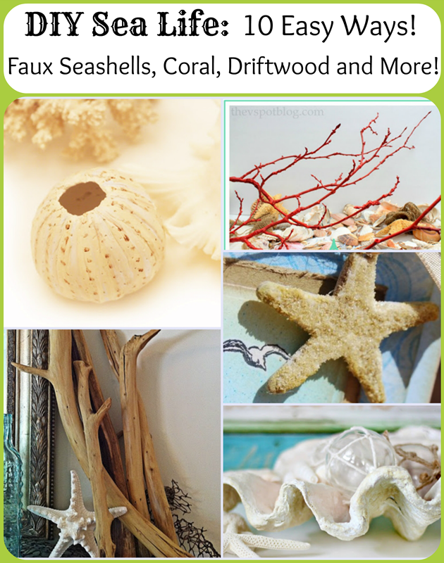 DIY Sea Life: 10 easy ways to make faux seashells, coral, driftwood, and more! Nautical Decor!