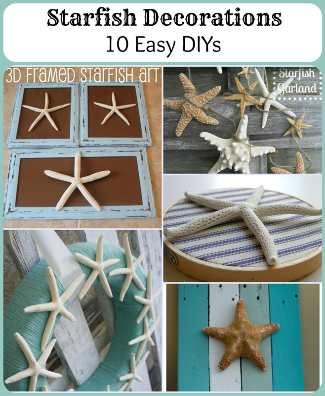 Starfish Decorations - 10 Easy DIYs for your nautical decor!