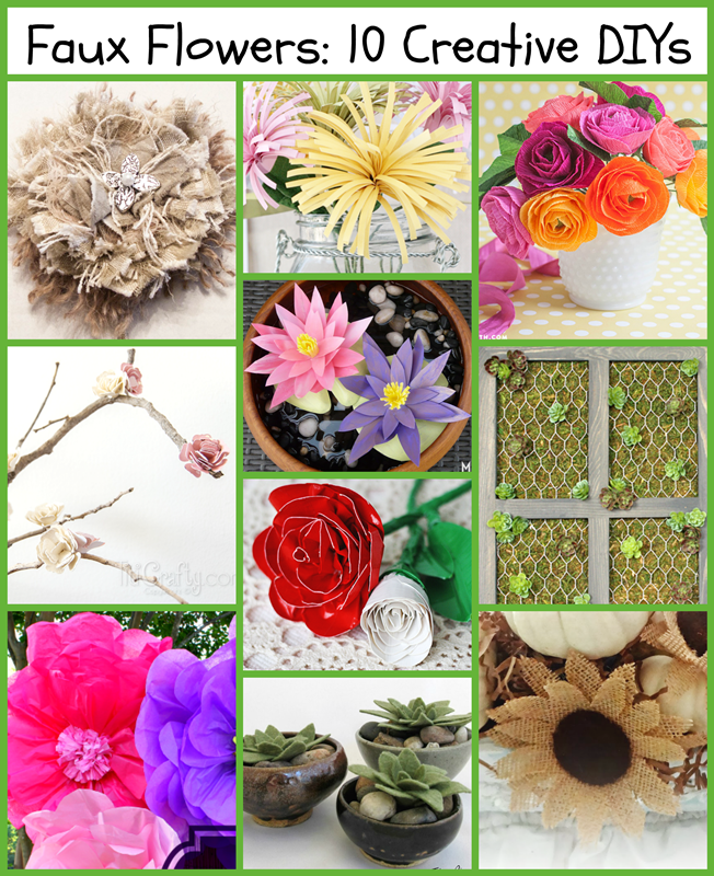 DIY Faux Flowers: no green thumb required to make pretty flowers from paper, burlap, duct tape, felt, fabric and more!