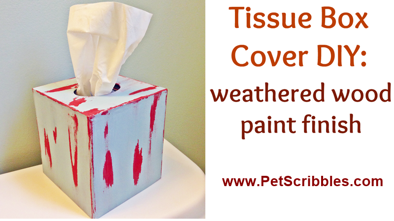 Tissue Box Cover DIY: weathered wood paint finish #craftsunder10hoa