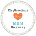Thursday Blog Links: EtsyGreetings Team Loves Mom Giveaway, April 12, 2012