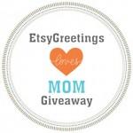 Thursday Blog Links: EtsyGreetings Team Loves Mom Giveaway, April 12, 2012