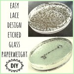 How To Etch Glass: Lace Design on Glass Paperweight