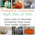 Pumpkin Tutorials from Very Crafty Bloggers, Part Two