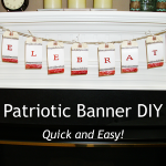 Quick and Easy Patriotic Banner DIY!