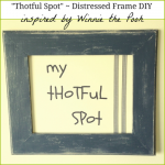 "Winnie the Pooh's ""Thotful Spot"" – Distressed Frame DIY with Free Printable"