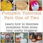 Pumpkin Tutorials from Very Crafty Bloggers, Part One