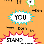 Dr. Seuss Printable: Why fit in when you were born to stand out?