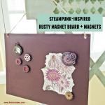 Steampunk-Inspired Rusty Magnet Board and Magnets
