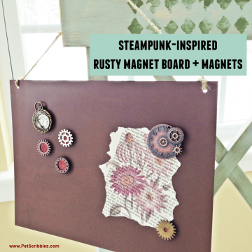 Steampunk Inspired Rusty Magnet Board + Magnets