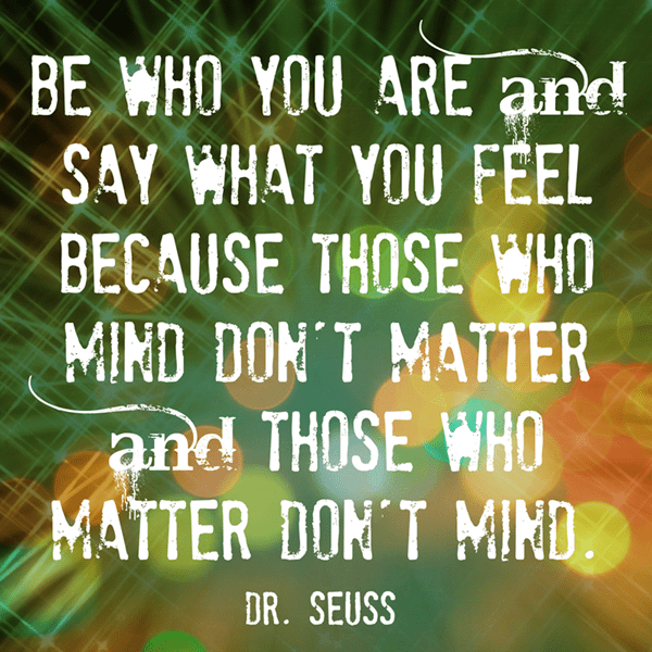 Be Who You Are and Say What You Feel - Seuss quote, free printable
