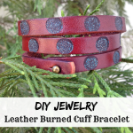 DIY Jewelry: Leather Burned Cuff Bracelet