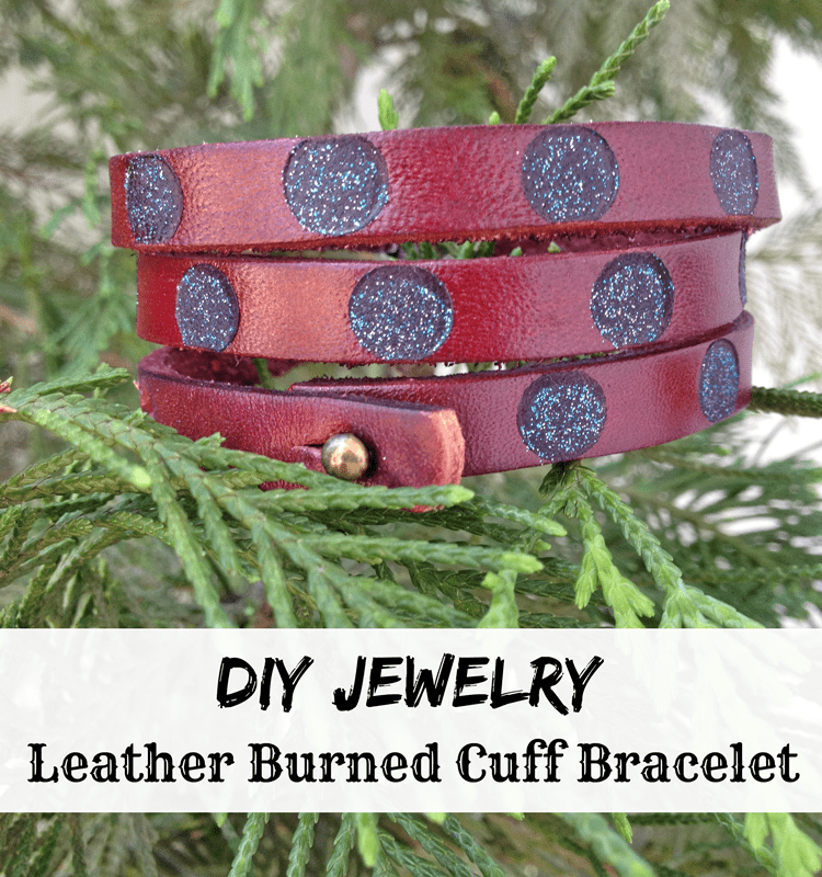 Leather Burned Cuff Bracelet Tutorial