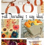 Fall Decorating: 5 easy ideas!