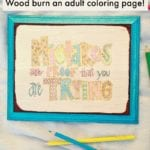 Wood Burning and Adult Coloring Pages? Yes!