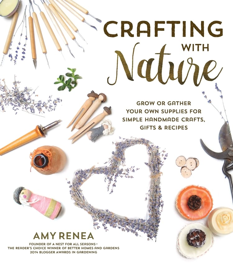 Crafting with Nature by Amy Renea -- a must-have, fabulous gardening and crafting book!