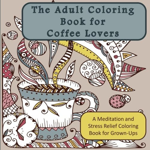 Adult Coloring Book for Coffee Lovers