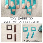 Use metallic paints to make colorful metal earrings!
