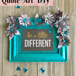 Inspirational Quote Art DIY: Be a little different!