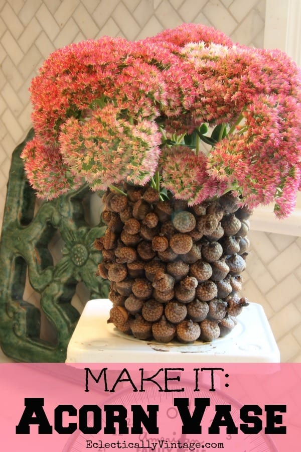 How to make an Acorn Vase by Kelly Elko
