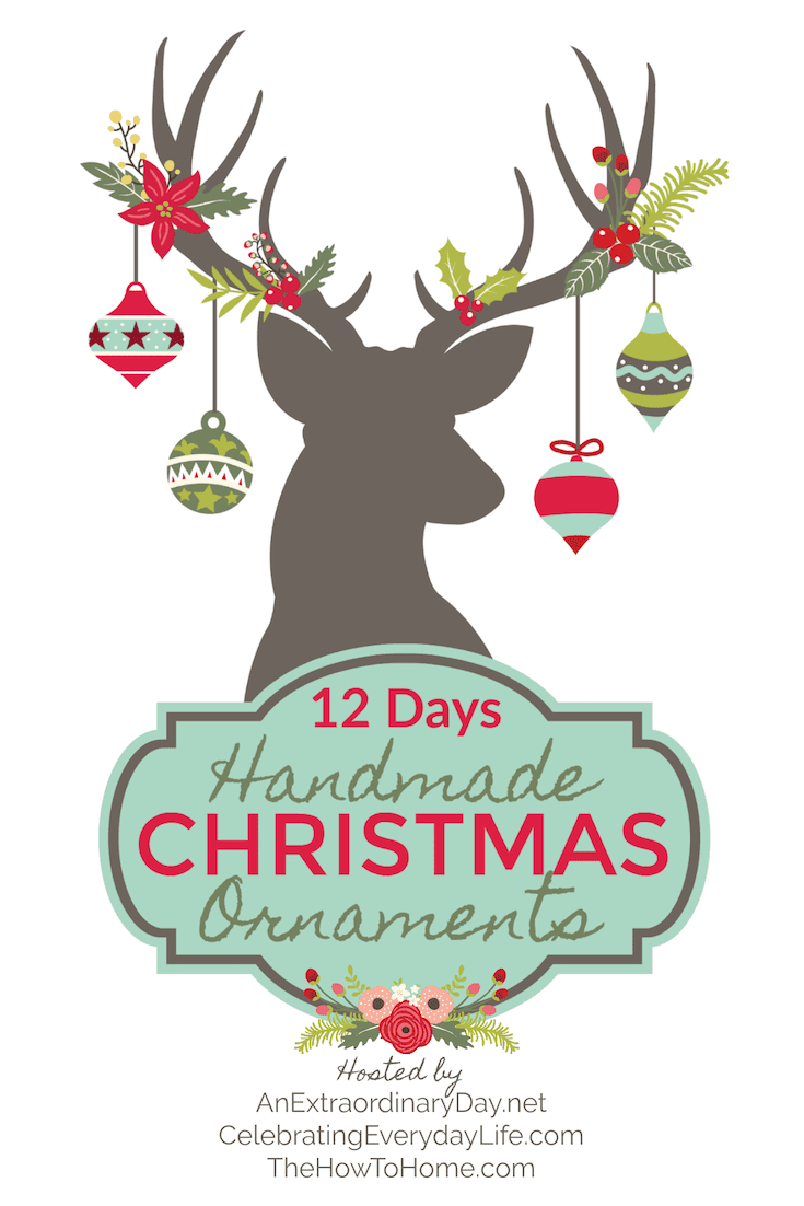 12 Day Handmade Christmas Ornament Blog Hop - AnExtraordinaryDay.net