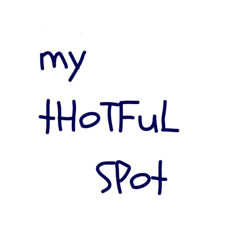 My Thotful Spot printable