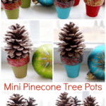 Pinecone Crafts: Mini Pinecone Tree Pots